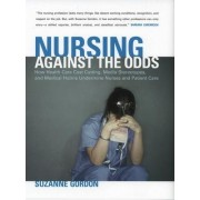 Nursing against the Odds by Suzanne Gordon