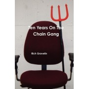 Ten Years on the Chain Gang by Rich Gravelin