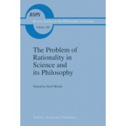 The Problem of Rationality in Science and Its Philosophy by Jozef Misiek