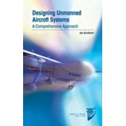 Designing Unmanned Aircraft Systems by Jay Gundlach