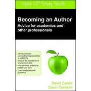 Becoming an Author: Advice for Academics and Other Professionals by David V. Canter