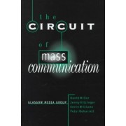 The Circuit of Mass Communication by David M. Miller