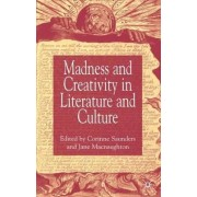 Madness and Creativity in Literature and Culture by Corinne Saunders