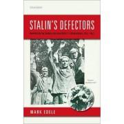 Stalin's Defectors by Mark Edele