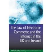 The Law of Electronic Commerce and the Internet in the Uk and Ireland by Steve Hedley