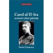 Carol al II-lea - scrisori catre parinti