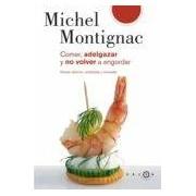 Generiere Michel (montignac Miche Comer Adelgazar Y No Volver A Engordar
