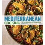 Mediterranean Cooking at Home with the Culinary Institute of America by The Culinary Institute of America (CIA)