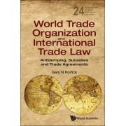 World Trade Organization And International Trade Law: Antidumping, Subsidies And Trade Agreements by Gary N. Horlick