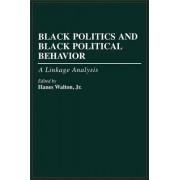 Black Politics and Black Political Behavior by JR. Hanes Walton