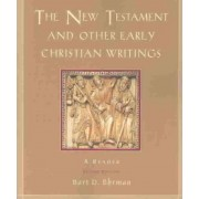 The New Testament and Other Early Christian Writings by Bart D. Ehrman