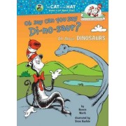 Oh, Say Can You Say DI-No-Saur by Bonnie Worth