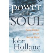 The Power Of The Soul by John Holland