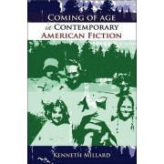 Coming of Age in Contemporary American Fiction by Kenneth Millard