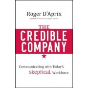 The Credible Company by Roger D'Aprix