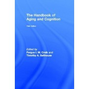 The Handbook of Aging and Cognition by Fergus I. M. Craik