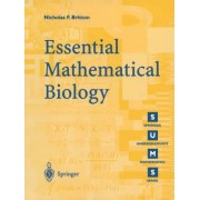 Essential Mathematical Biology by Nicholas F. Britton