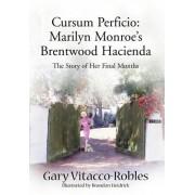 Cursum Perficio: Marilyn Monroe's Brentwood Hacienda: The Story of Her Final Months
