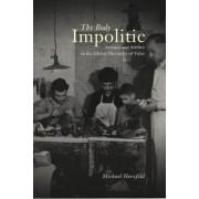 The Body Impolitic by Michael Herzfeld