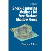 Shock-capturing Methods for Shallow Flows by E.F. Toro