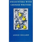 Encounters with Chinese Writers by Annie Dillard
