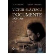 Victor Slavescu. Documente 1909-1946 vol. 2 - Alin Gridan Iulian Oncescu