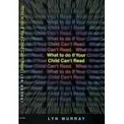 What to Do If Your Child Can't Read by Lyn Murray
