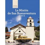 La Mision de San Buenaventura (Discovering Mission San Buenaventura)