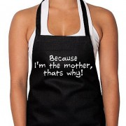 Apron - Because I'm the Mother by Annabel Trends