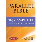 NKJV Amplified Parallel Bible by Hendrickson Bibles