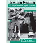 Teaching Reading in High School English Classes by Bonnnie O Ericson