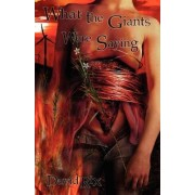 What the Giants Were Saying (Paperback) by David Rix