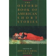 The Oxford Book of American Short Stories by Joyce Carol Oates