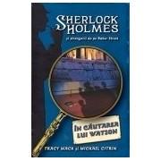 Sherlock Holmes-In cautarea lui Watson