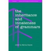 The Inheritance and Innateness of Grammars by Myrna Gopnik