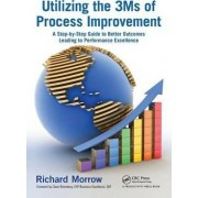 Utilizing the 3Ms of Process Improvement by Richard Morrow