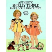 Authentic Shirley Temple Paper Dolls and Dresses by Marta K. Krebs