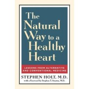 The Natural Way to a Healthy Heart by Stephen Holt