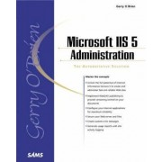 Microsoft IIS 5 Administration by Gerry O'Brien