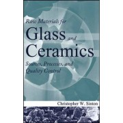 Raw Materials for Glass and Ceramics by Christopher W. Sinton