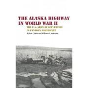 The Alaska Highway in World War II by Kenneth S Coates