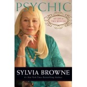 Psychic by Sylvia Browne
