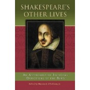 Shakespeare's Other Lives by Maurice J. O'Sullivan