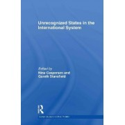 Unrecognized States in the International System by Nina Caspersen