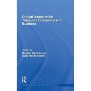 Critical Issues in Air Transport Economics and Business by Rosario Macario