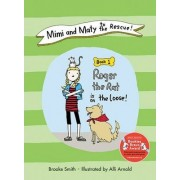 Mimi and Maty to the Rescue!: Roger the Rat is on the Loose Book 1 by Brooke Smith
