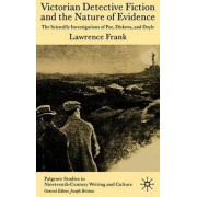 Victorian Detective Fiction and the Nature of Evidence by Lawrence Frank