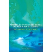 Preventing HIV Infection among Injecting Drug Users in High Risk Countries by Committee on the Prevention of HIV Infection among Injecting Drug Users in High-Risk Countries