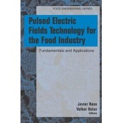 Pulsed Electric Fields Technology for the Food Industry by Javier Raso