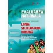 LIMBA SI LITERATURA ROMANA. EVALUAREA NATIONALA 2012. NOTIUNI TEORETICE SI 50 DE TESTE REZOLVATE. CLASA A VIII-A.